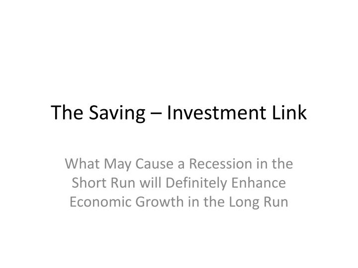 The saving investment link