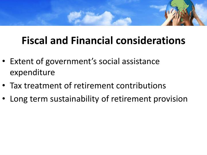 Fiscal and Financial considerations