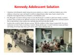 kennedy adolescent solution