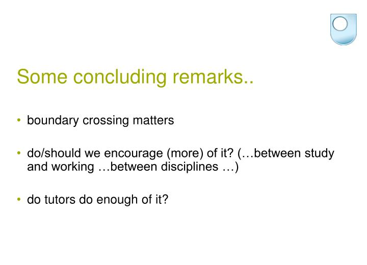 Some concluding remarks..
