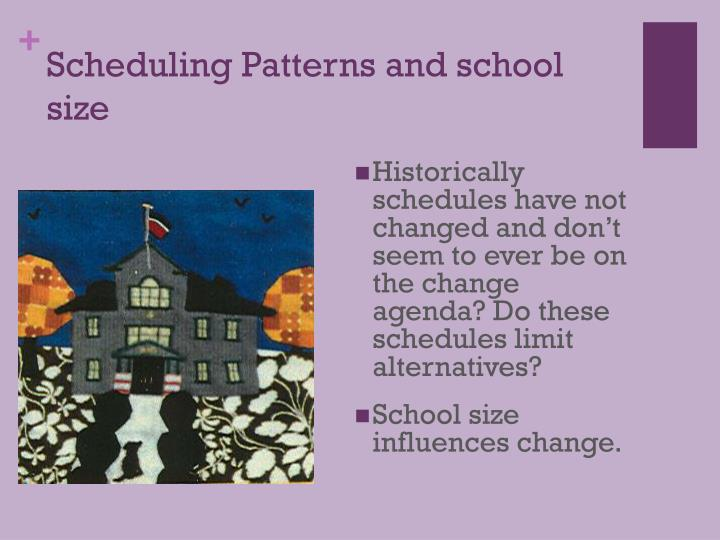 Scheduling Patterns and school size