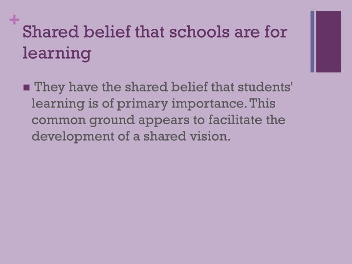 Shared belief that schools are for learning