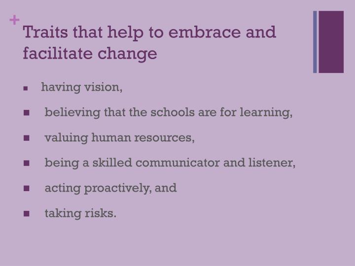 Traits that help to embrace and facilitate change