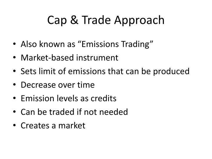 Cap & Trade Approach