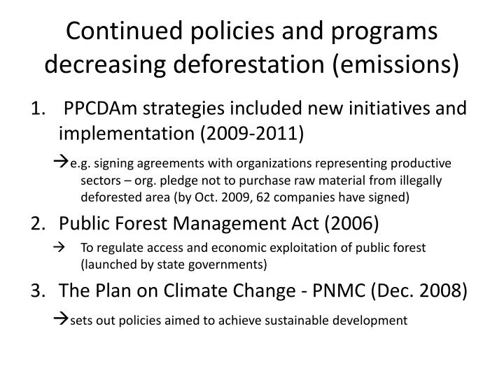 Continued policies and programs  decreasing deforestation (emissions)