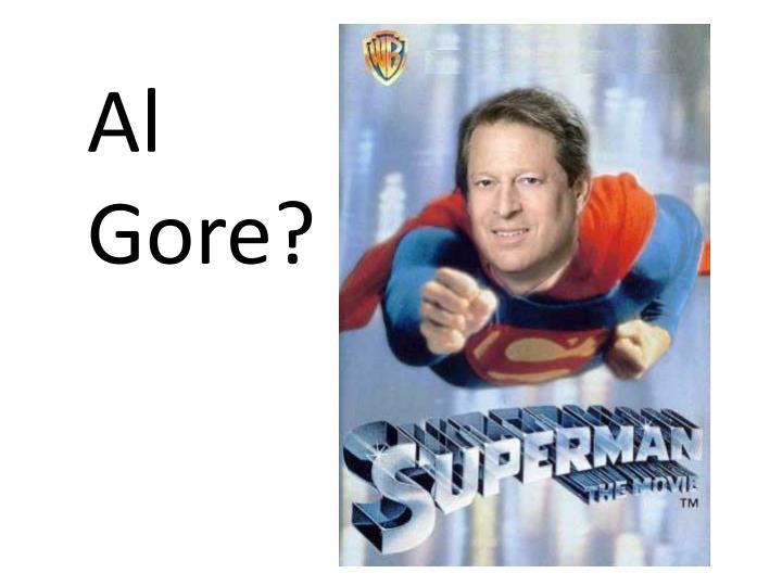 Al Gore?