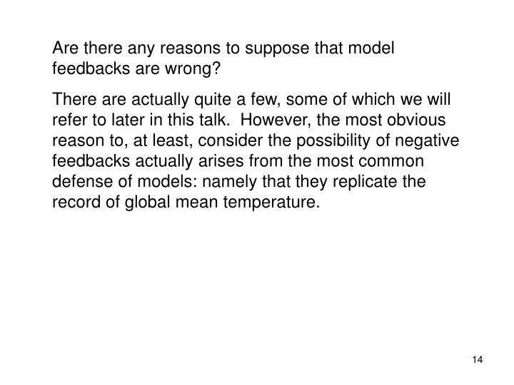 Are there any reasons to suppose that model feedbacks are wrong?