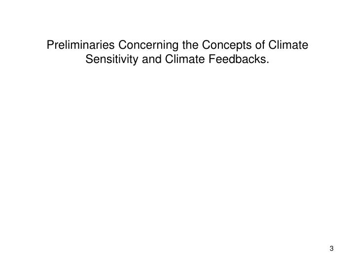 Preliminaries Concerning the Concepts of Climate Sensitivity and Climate Feedbacks.