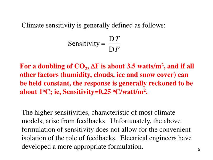 Climate sensitivity is generally defined as follows: