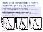 background characterization relative fraction of signal and bkg samples