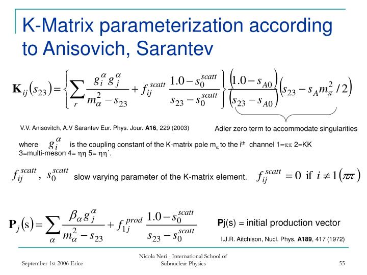 K-Matrix parameterization according to Anisovich, Sarantev