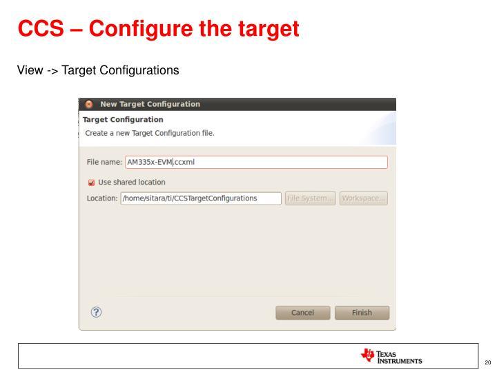 CCS – Configure the target