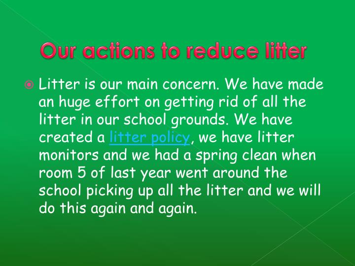 Our actions to reduce litter