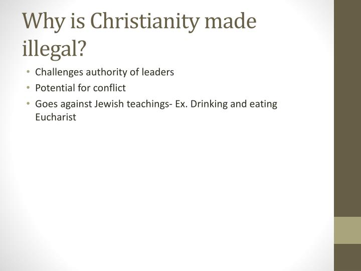 Why is Christianity made illegal?