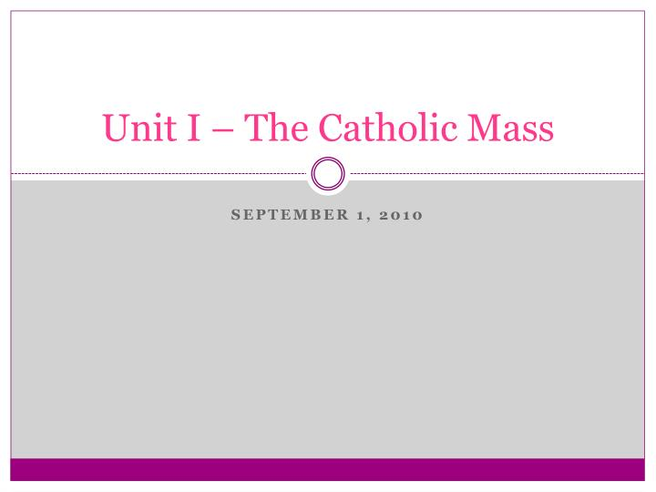 Unit I – The Catholic Mass