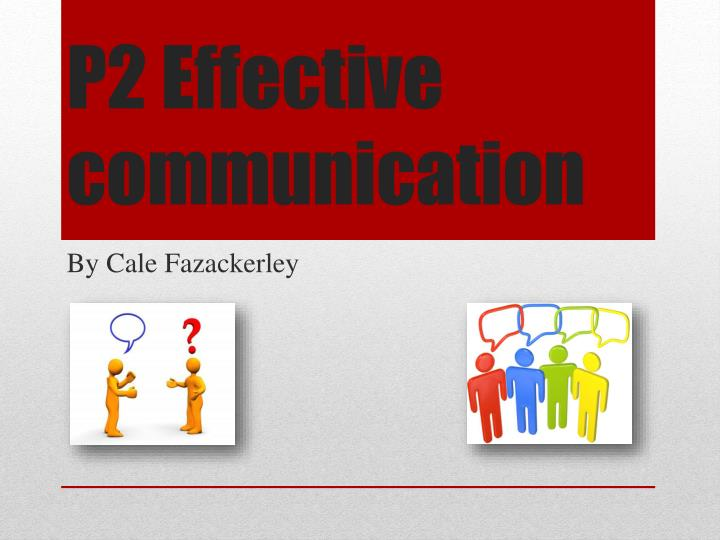 P2 effective communication