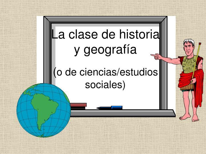 La clase de historia y geografía