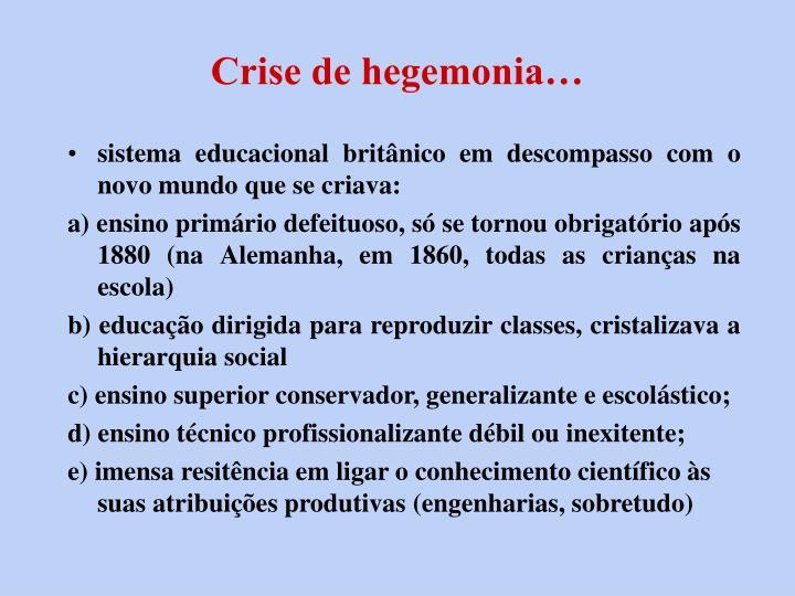 Crise de hegemonia…