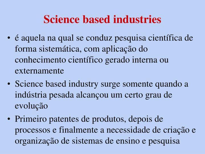 Science based industries