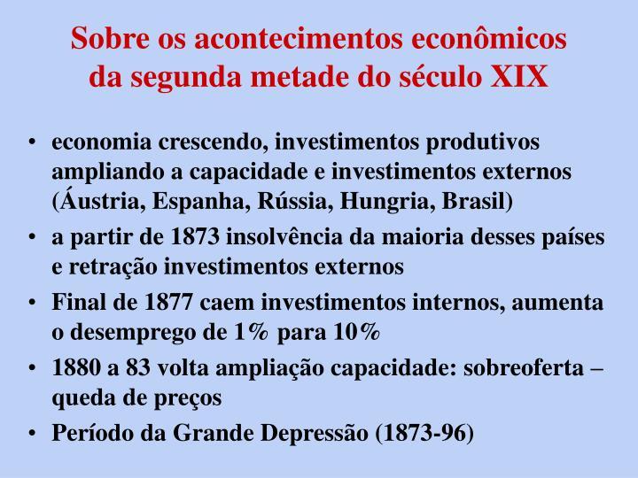 Sobre os acontecimentos econômicos da segunda metade do século