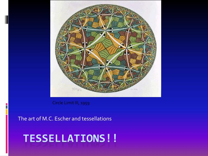 The art of m c escher and tessellations