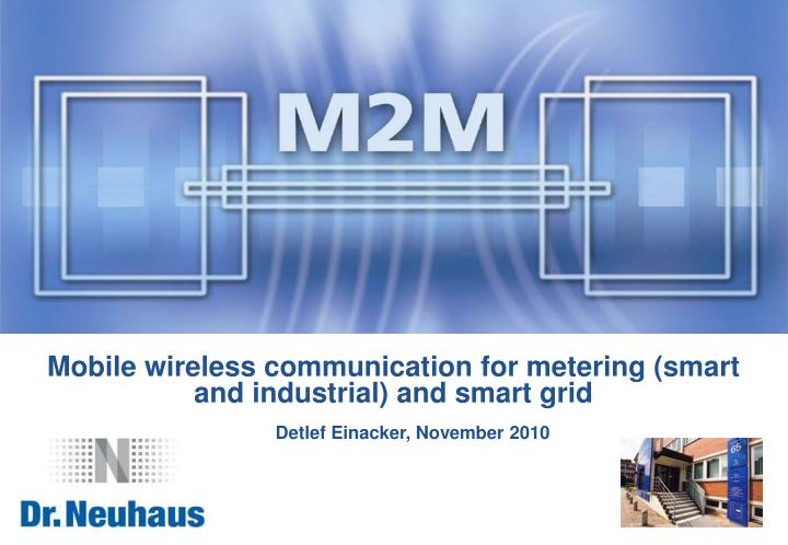 Mobile wireless communication for metering smart and industrial and smart grid