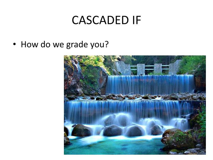 CASCADED IF