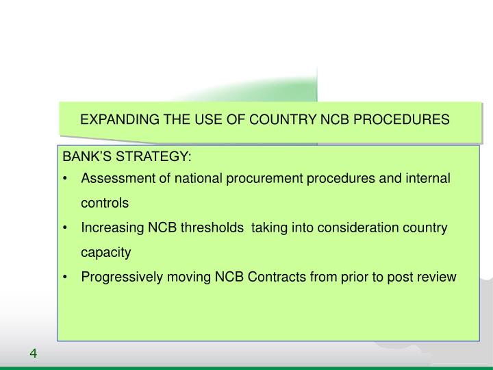 EXPANDING THE USE OF COUNTRY NCB PROCEDURES