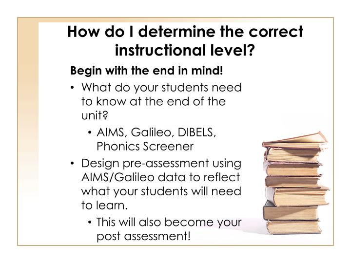 How do I determine the correct instructional level?