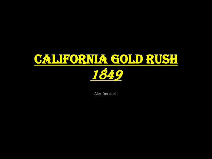 california gold rush 1849