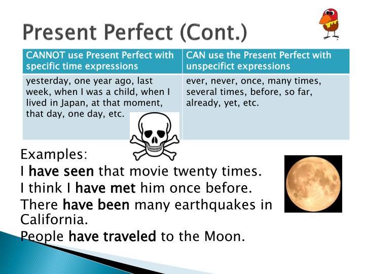 Present Perfect (Cont.)
