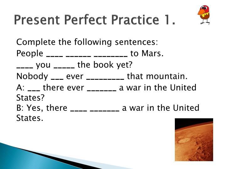 Present Perfect Practice 1.