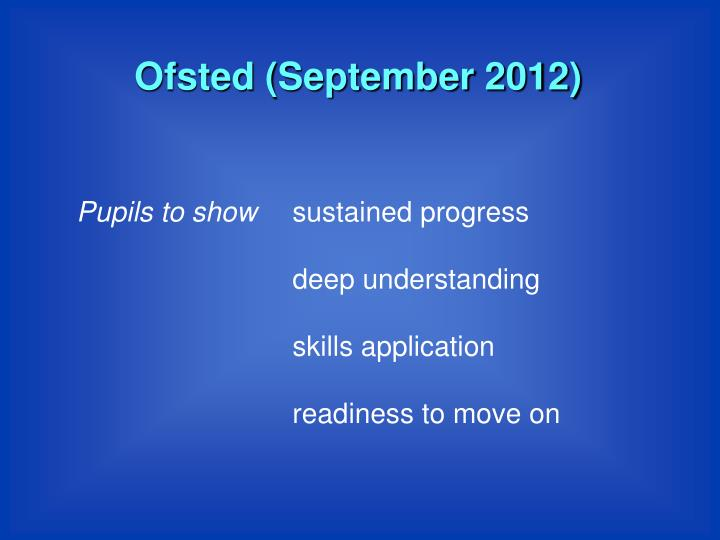 Ofsted (September 2012)