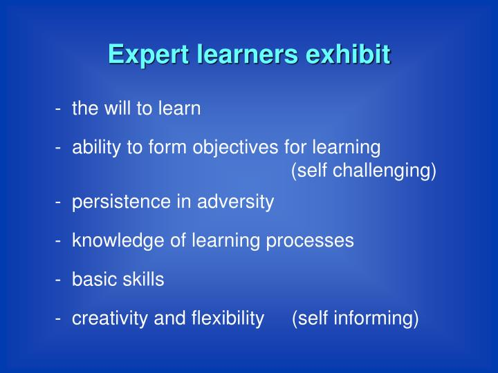 Expert learners exhibit