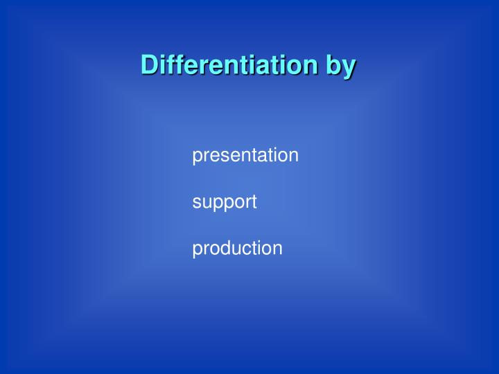 Differentiation by
