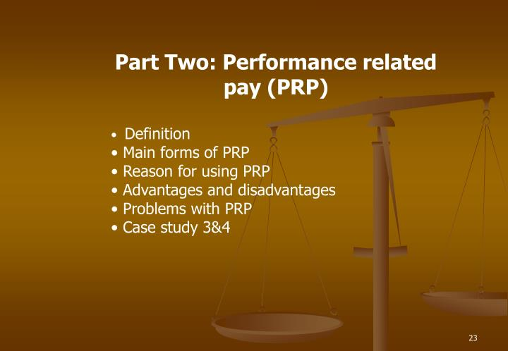Part Two: Performance related pay (PRP)