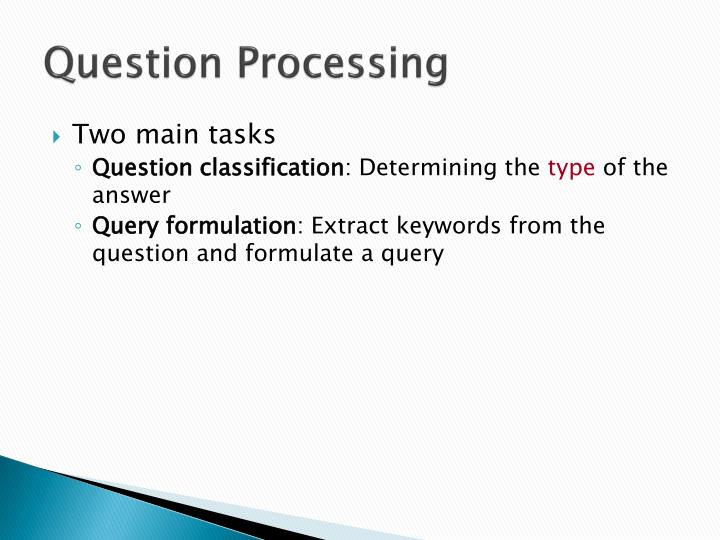 Question Processing