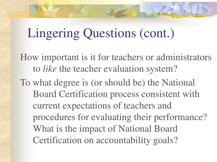 Lingering Questions (cont.)