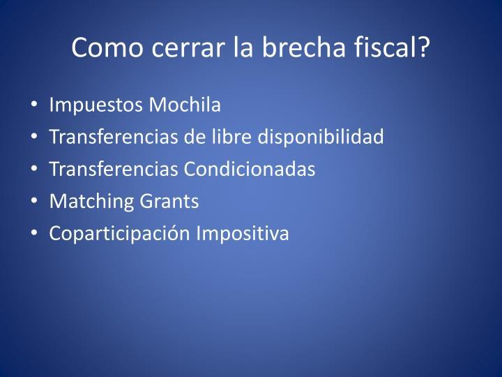 Como cerrar la brecha fiscal?