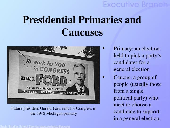 Presidential Primaries and Caucuses