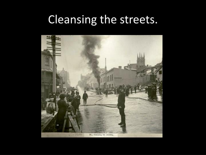 Cleansing the streets.