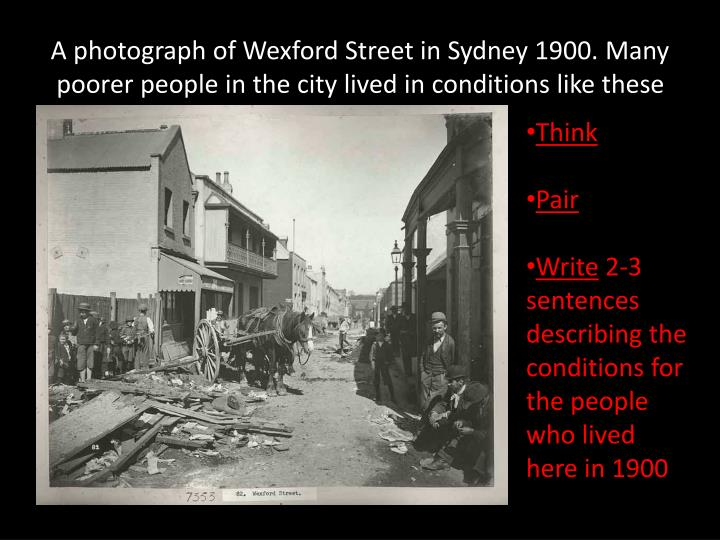 A photograph of Wexford Street in Sydney 1900. Many poorer people in the city lived in conditions like these