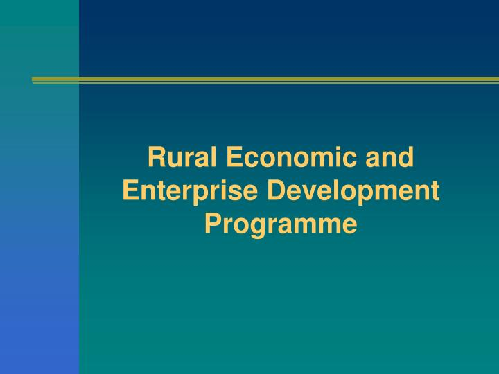 Rural Economic and Enterprise Development Programme