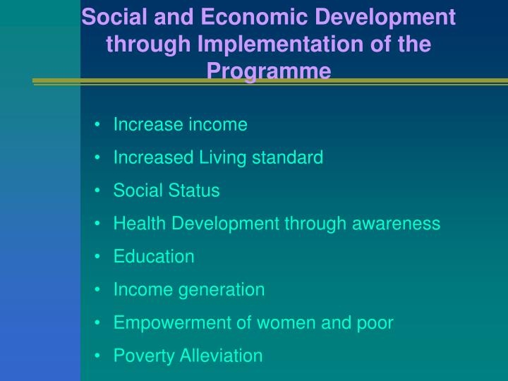 Social and Economic Development through Implementation of the Programme