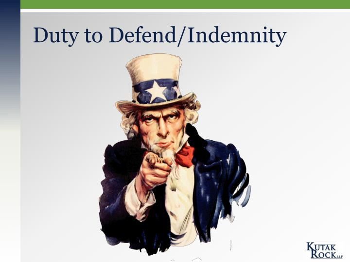 Duty to Defend/Indemnity