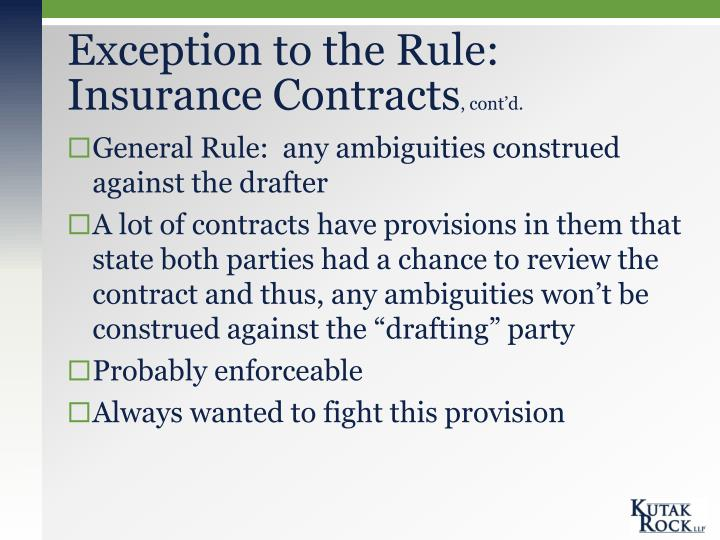 Exception to the Rule:     Insurance Contracts