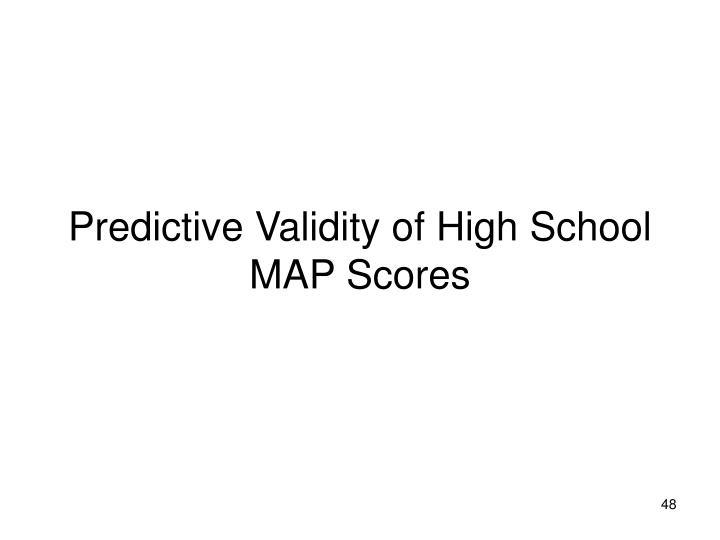 Predictive Validity of High School MAP Scores