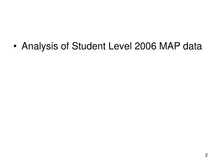 Analysis of Student Level 2006 MAP data