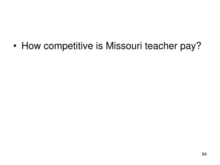 How competitive is Missouri teacher pay?