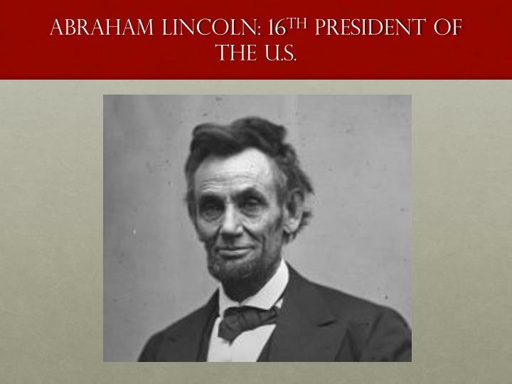 Abraham Lincoln: 16